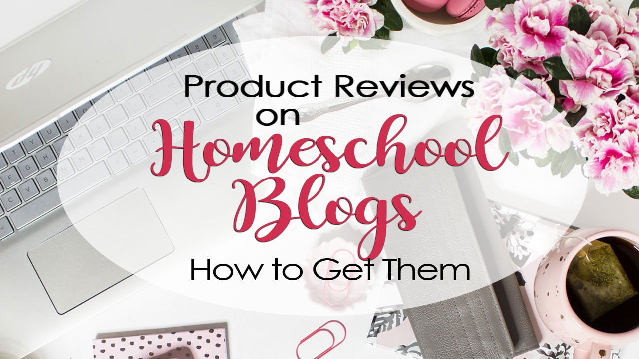 How to Get Homeschool Blog Reviews