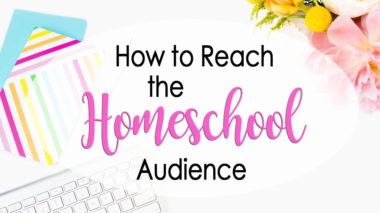 How to Market to the Homeschool Audience