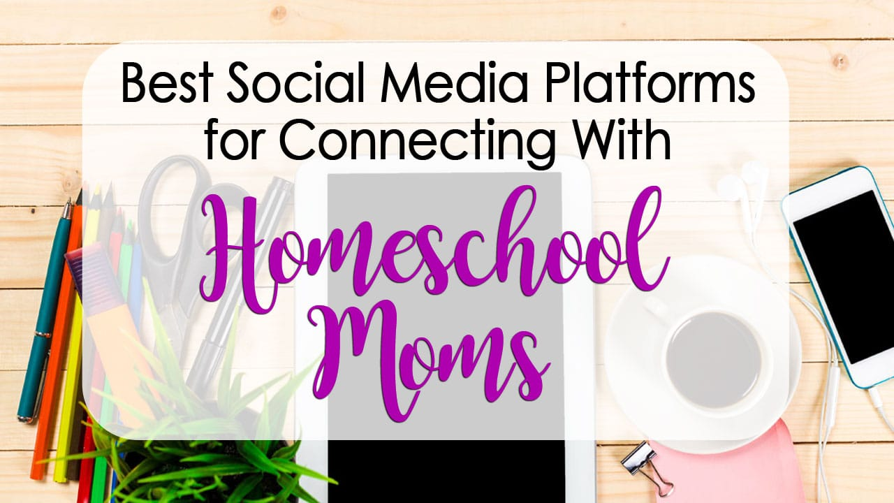 The Two Social Networks that are Best for Reaching Homeschool Moms