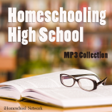 Homeschooling High School MP3 Collection