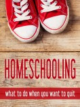 Homeschooling: What to Do When You Want to Quit $5.99 This is a digital product in PDF format with over 250 pages of uplifting, but not sugar coated, practical help for 56 different reasons you might want to quit homeschooling.