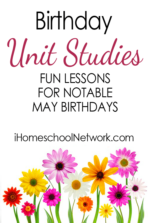 Free Homeschool Unit Studies for Notable People Born in May
