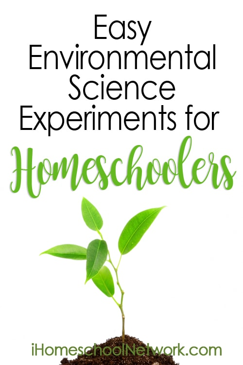 Easy Environmental Science Experiments for Homeschoolers