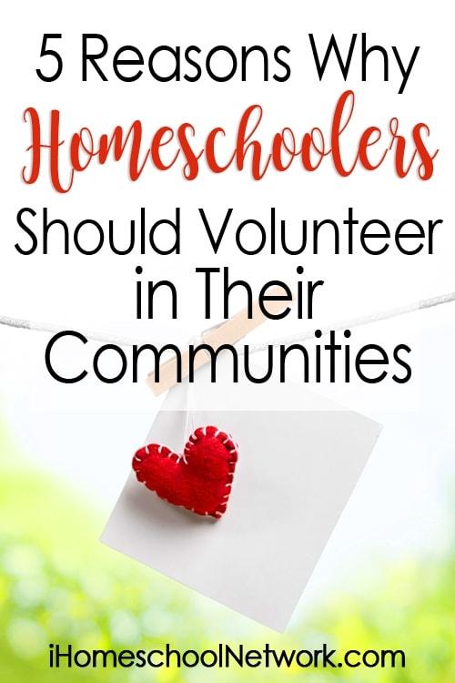 5 Reasons Why Homeschoolers Should Volunteer in Their Communities