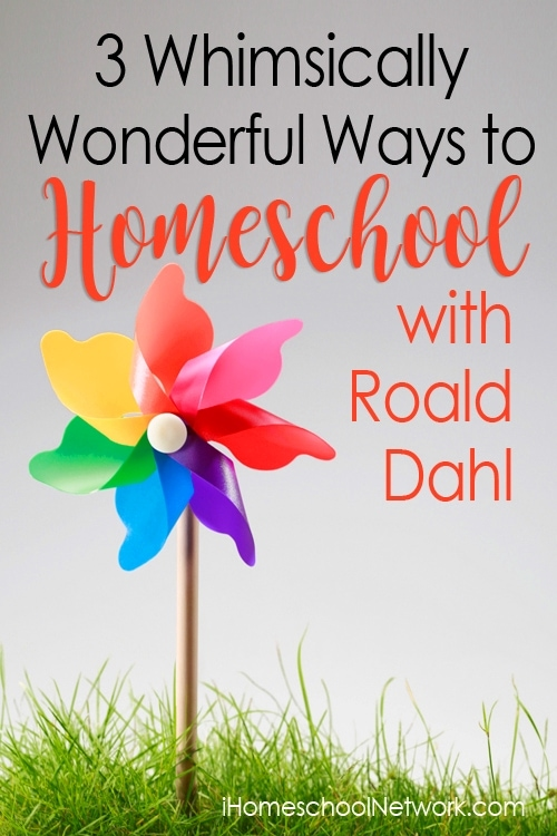 3 Whimsically Wonderful Ways to Homeschool with Roald Dahl