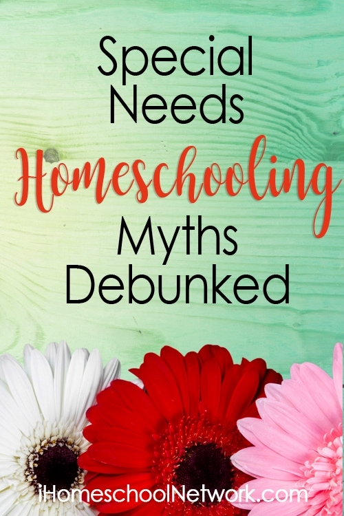 Special Needs Homeschooling Myths Debunked