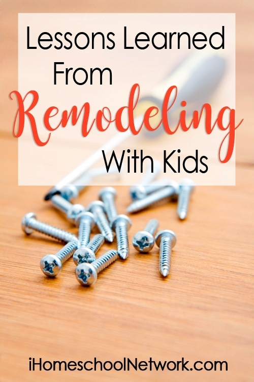 Lessons Learned From Remodeling With Kids