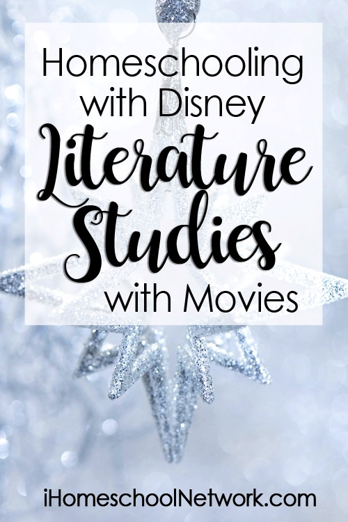 Homeschooling with Disney: Literature Study with Movies