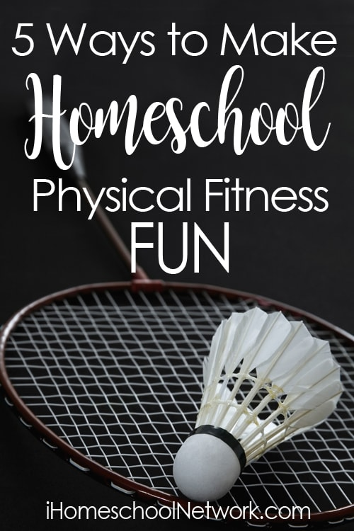 5 Ways to Make Homeschool Physical Fitness FUN