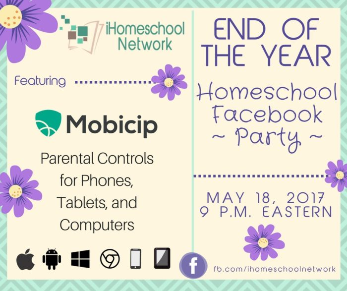 End of the Year Homeschool Facebook Party featuring @Mobicip | iHomeschool Network #ihsnet