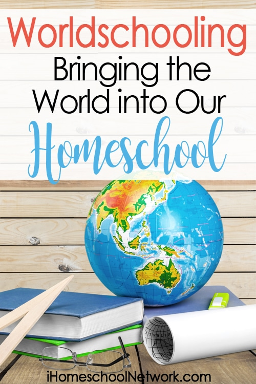 Worldschooling: Bringing the World into Our Homeschool
