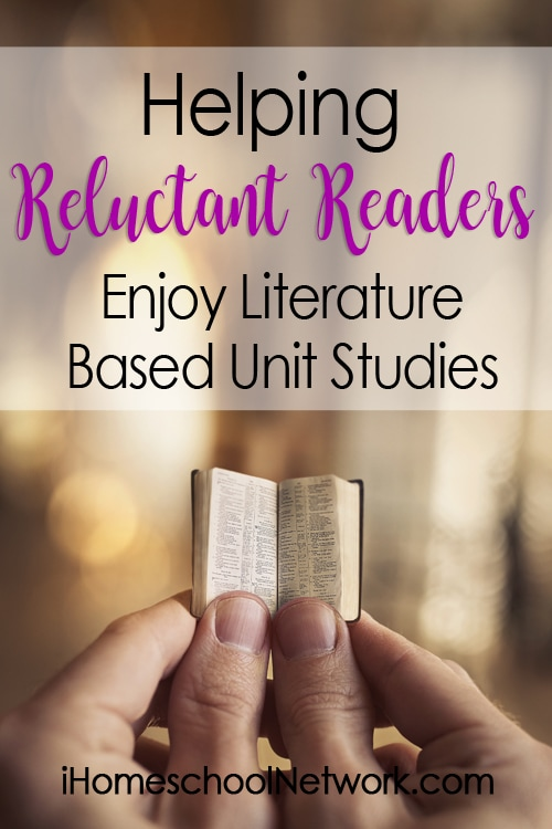 Helping Reluctant Readers Enjoy Literature-based Unit Studies