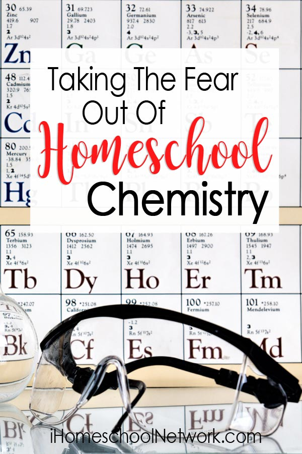 Taking The Fear Out Of Homeschool Chemistry
