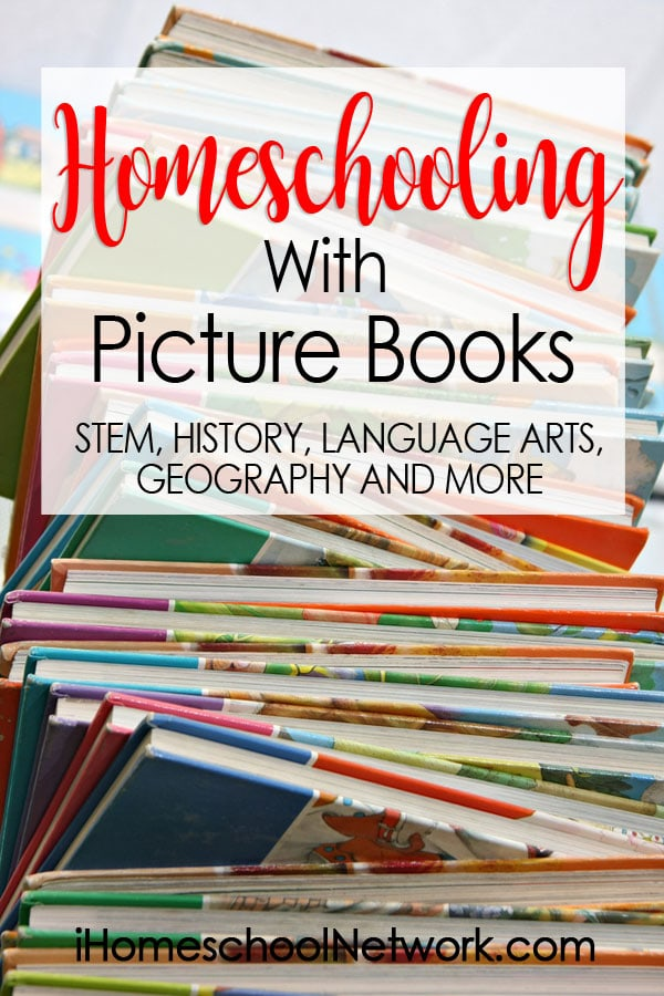 Homeschooling With Picture Books: STEM, HISTORY, LANGUAGE ARTS, GEOGRAPHY AND MORE