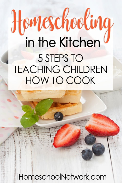 Homeschooling in the Kitchen: 5 Steps to Teaching Children How to Cook