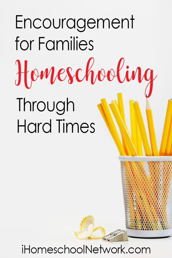 Encouragement for Families Homeschooling Through Hard Times