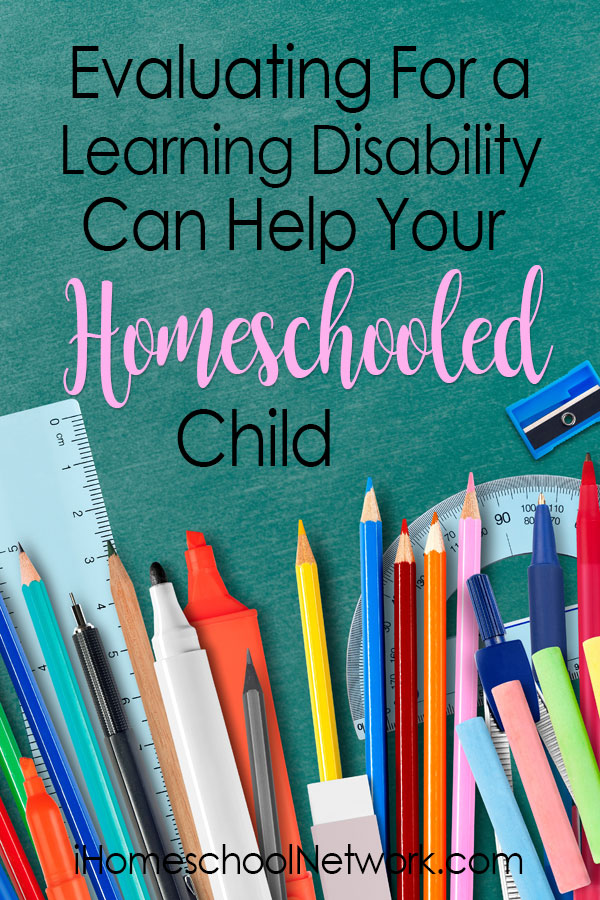 Evaluating For a Learning Disability Can Help Your Homeschooled Child