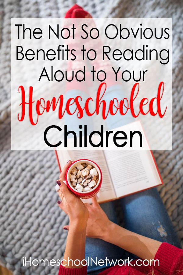 The Not So Obvious Benefits to Reading Aloud to Your Homeschooled Children