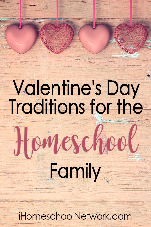 Valentine's Day Traditions for the Homeschool Family