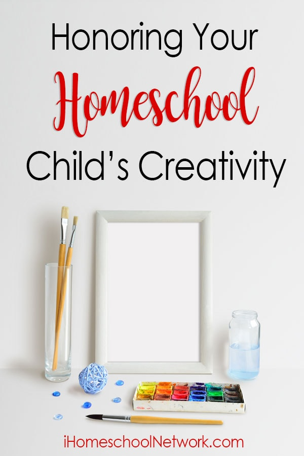 Honoring Your Homeschool Child's Creativity
