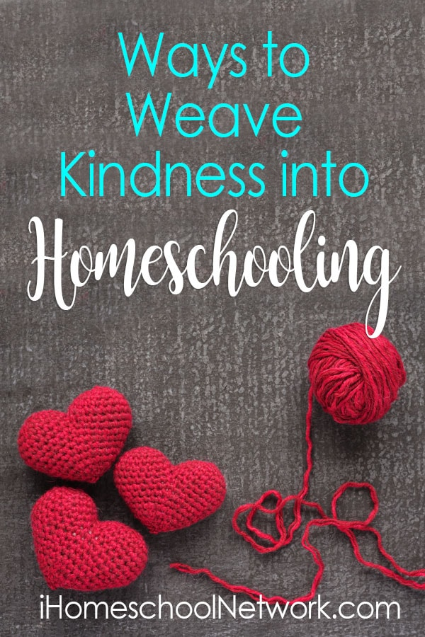 Ways to Weave Kindness into Homeschooling