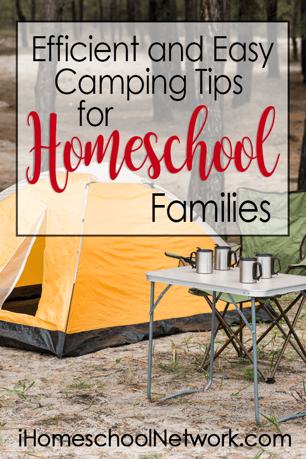 Efficient and Easy Camping Tips for Homeschool Families