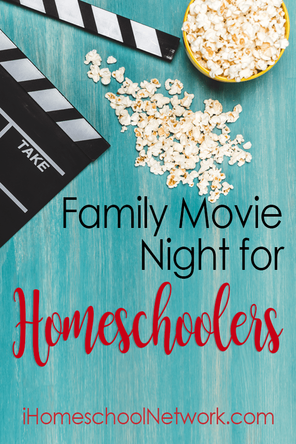 Family Movie Night for Homeschoolers