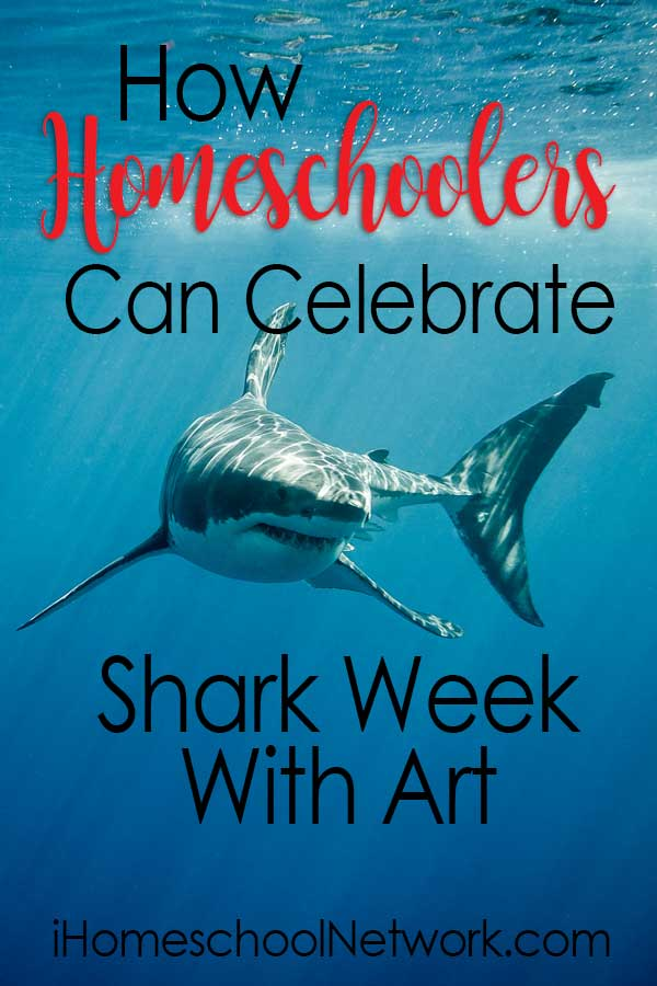 How Homeschoolers Can Celebrate Shark Week With Art
