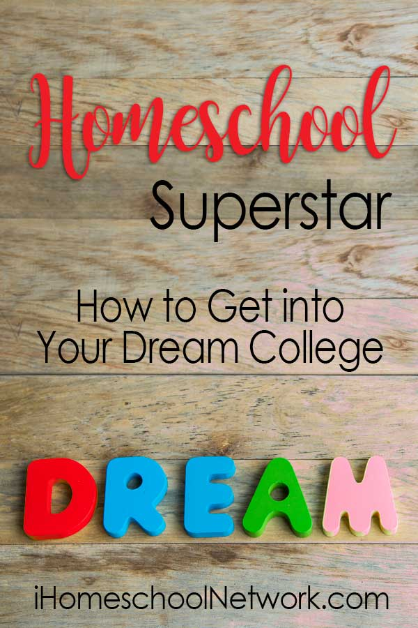 Homeschool Superstar: How to Get into Your Dream College