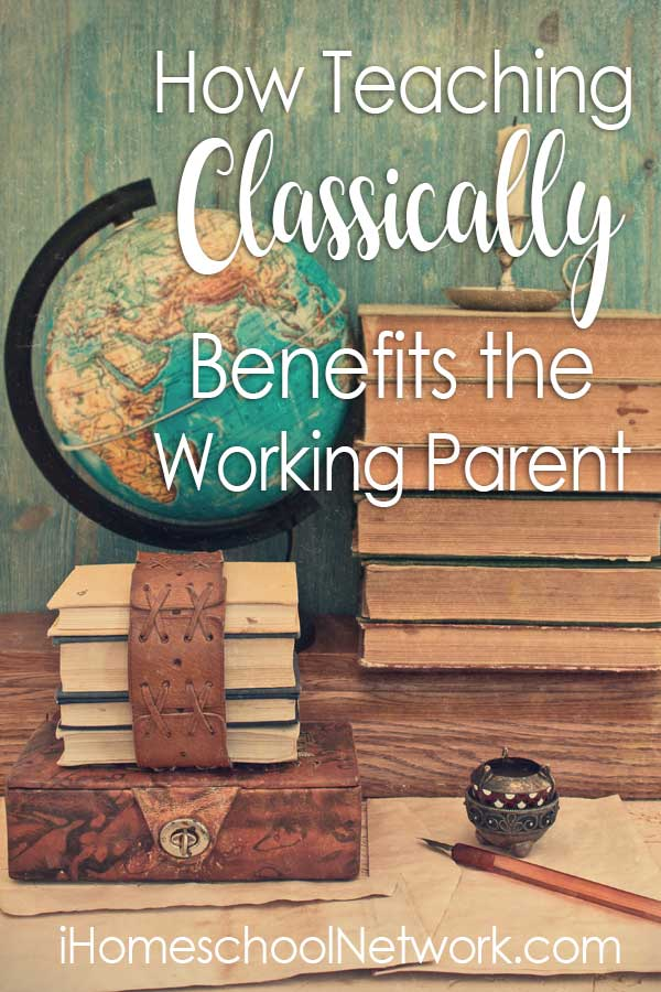 How Teaching Classically Benefits the Working Parent