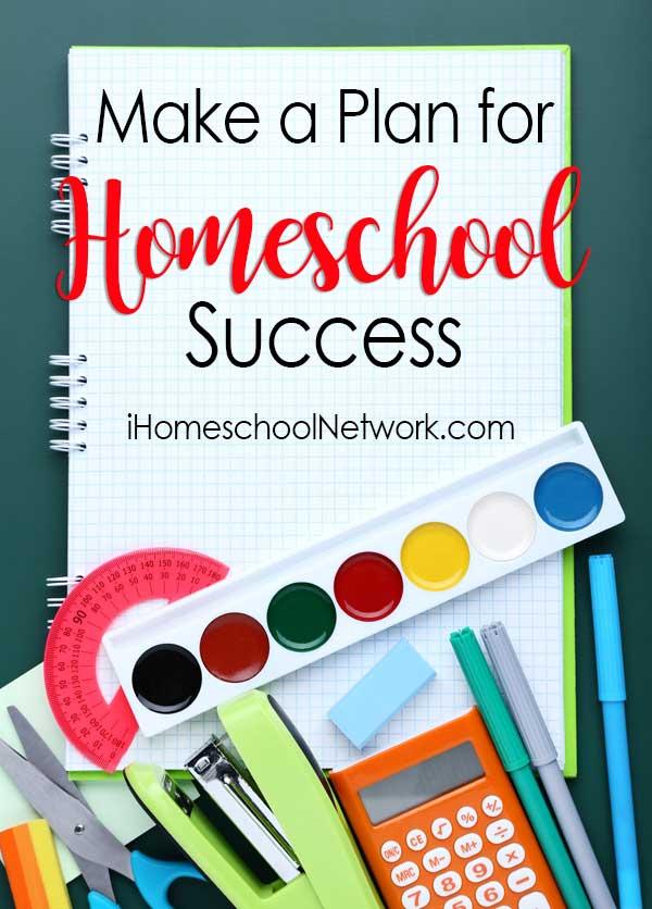 Make a Plan for Homeschool Success