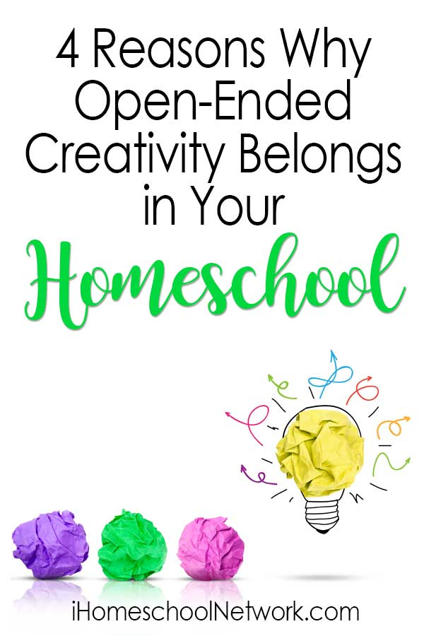 4 Reasons Why Open-Ended Creativity Belongs in Your Homeschool