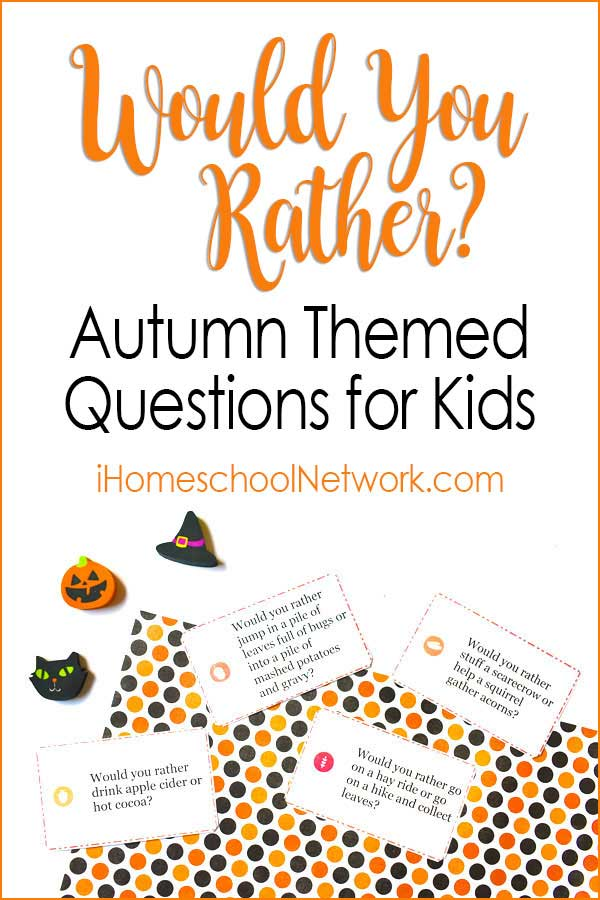 Would You Rather Questions for Kids: Autumn Themed