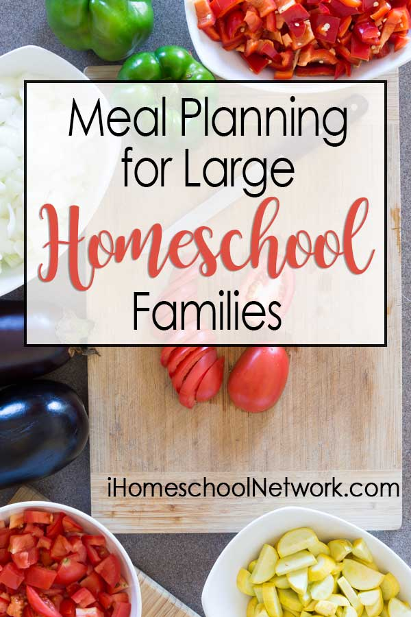 Meal Planning For Large Homeschool Families
