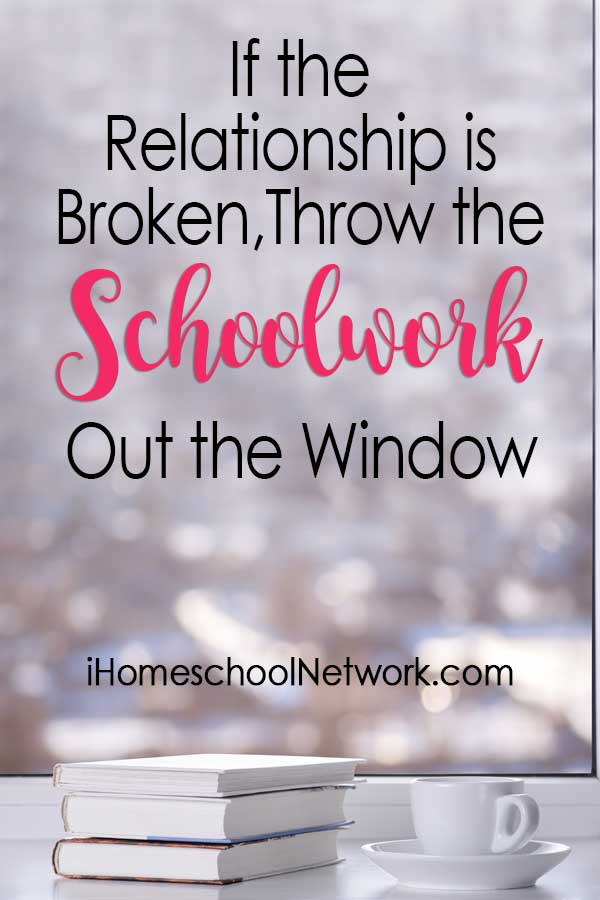 If the Relationship is Broken, Throw the Schoolwork Out the Window