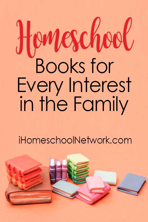 Homeschool Books for Every Interest in the Family