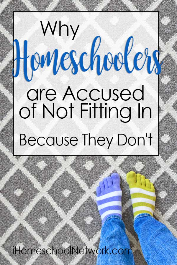 Why Homeschoolers are Accused of Not Fitting In: Because They Don't