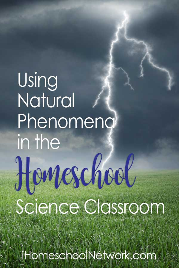 Using Natural Phenomena in the Homeschool Science Classroom