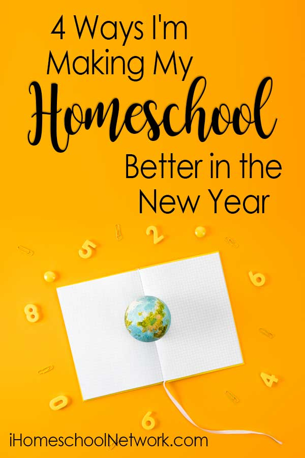 4 Ways I'm Making My Homeschool Better in the New Year