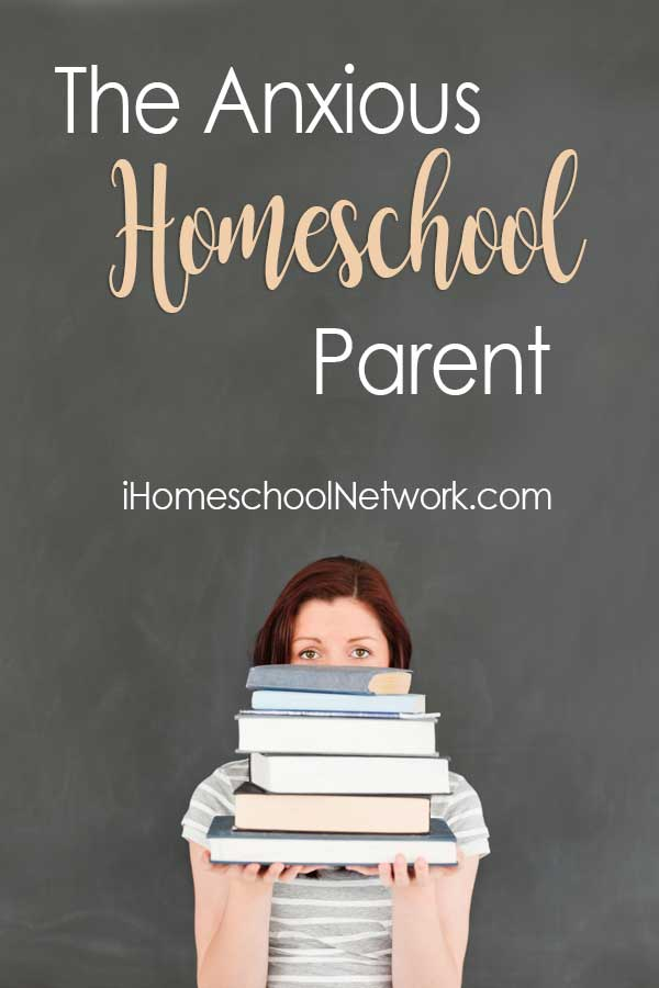 The Anxious Homeschool Parent