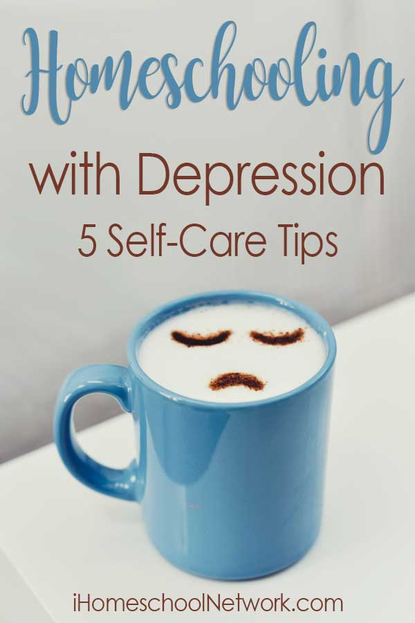 Homeschooling with Depression: 5 Self-Care Tips
