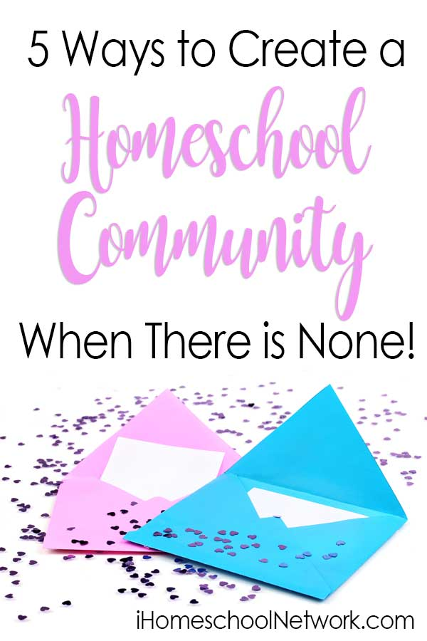 5 Ways to Create a Homeschool Community When There is None!