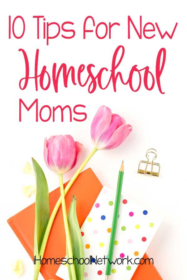 10 Tips for New Homeschool Moms