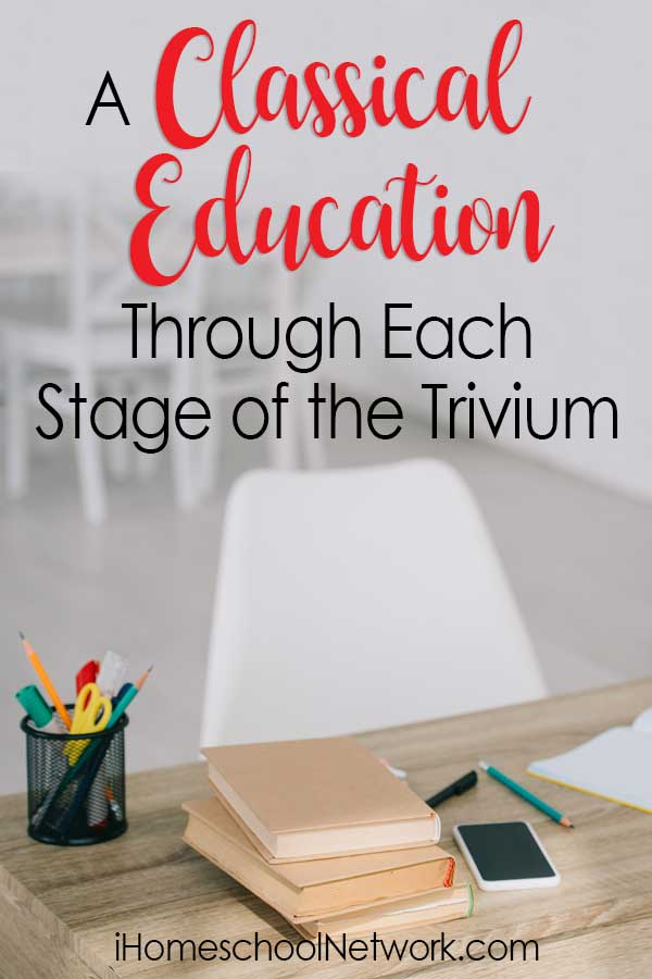 A Classical Education Through Each Stage of the Trivium