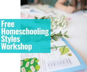 Free Homeschooling Styles Workshop with Fearless Homeschool