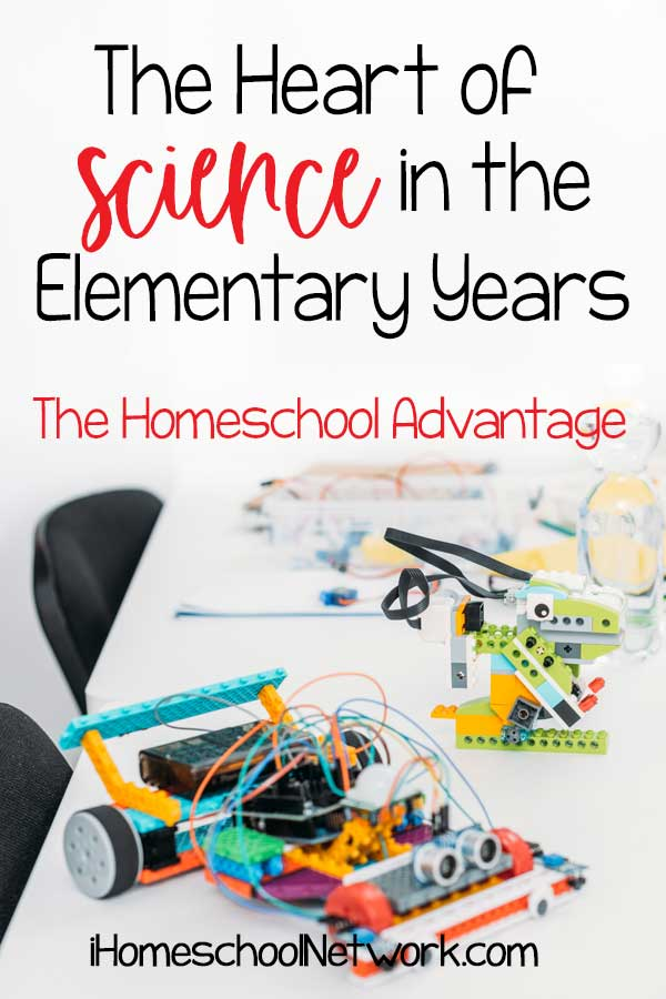 The Heart of Science in the Elementary Years: The Homeschool Science Advantage