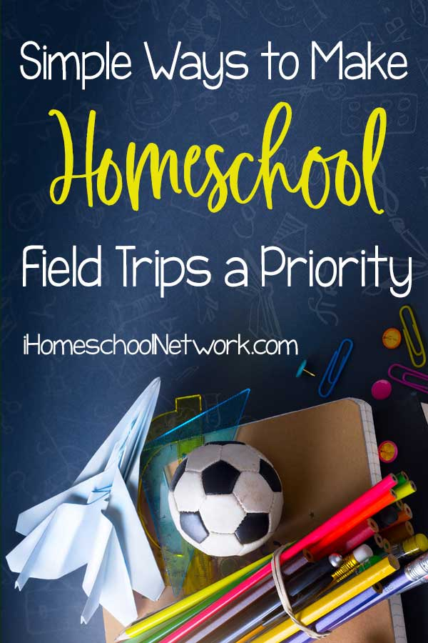 Simple Ways to Make Homeschool Field Trips a Priority