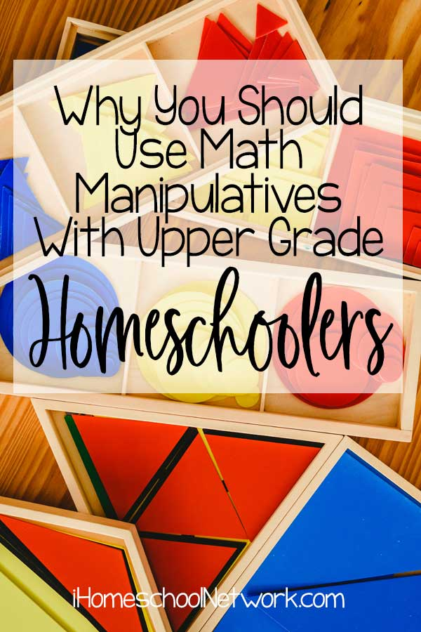 Why You Should Use Math Manipulatives With Upper Grade Homeschoolers