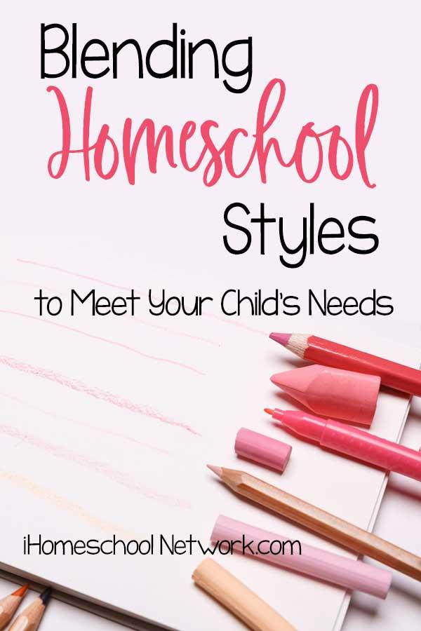 Blending Homeschool Styles to Meet Your Child's Needs