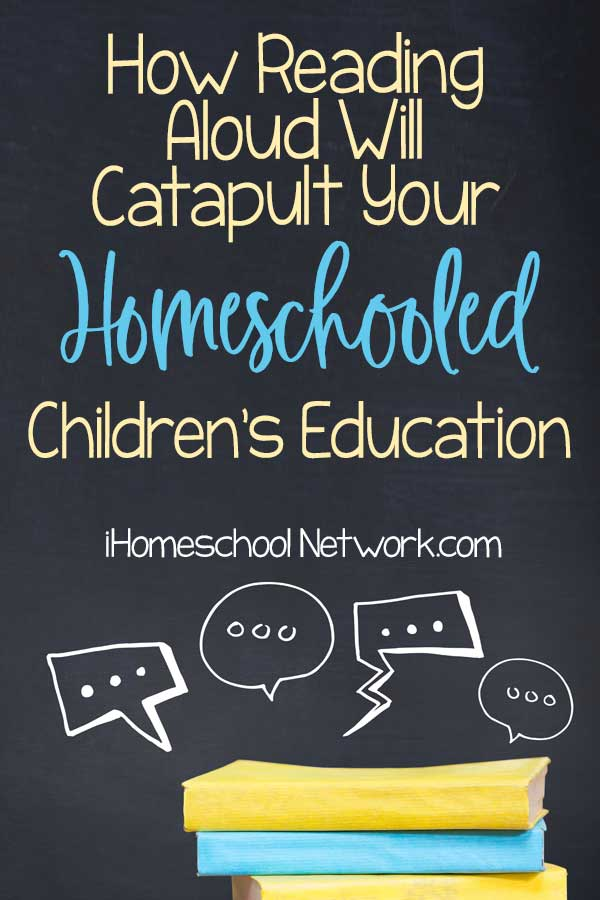 How Reading Aloud Will Catapult Your Homeschooled Children's Education